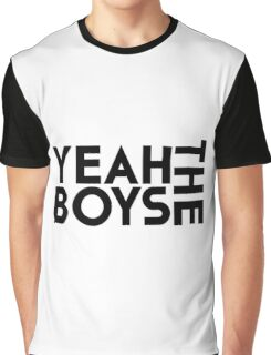 Yeah The Boys! Graphic T-Shirt