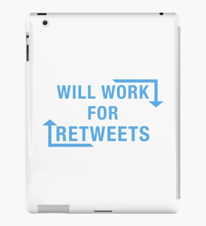 Will Work For ReTweets iPad Case/Skin