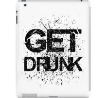 Get Drunk iPad Case/Skin