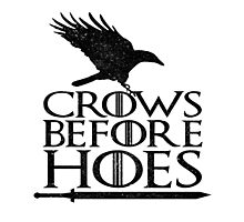 Game of Thrones - Crows Before Hoes Photographic Print