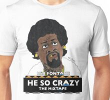 MIR FONTANE - HE SO CRAZY : JEROME TEE Unisex T-Shirt