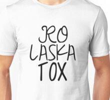 RPDR - Ro-Laska-Tox (Different Fonts) Unisex T-Shirt