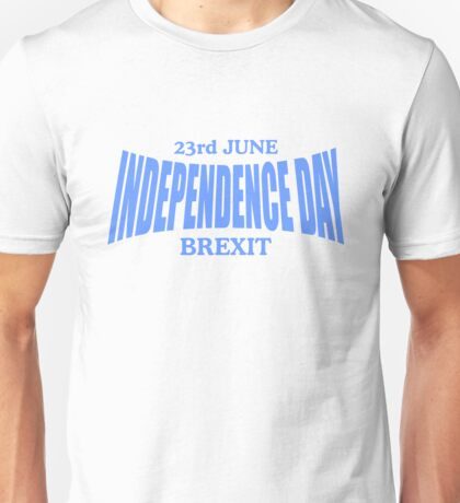 Brexit Independence day Unisex T-Shirt