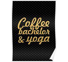 Coffee bachelor & yoga Poster