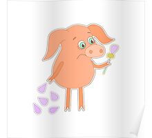 Sad pig with a flower in a hand Poster