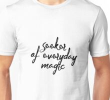 Seeker of everyday magic Unisex T-Shirt