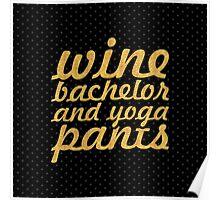 Wine bachelor and yoga pants (Square) Poster