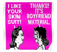 I Like Your Skin Suit! Poster