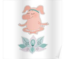 Cute happy pig blindly sits in a lotus pose, meditation Poster