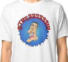 Stressssss!!! Classic T-Shirt
