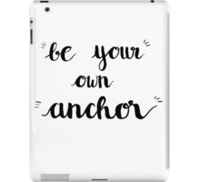 Be Your Own Anchor / Teen Wolf iPad Case/Skin