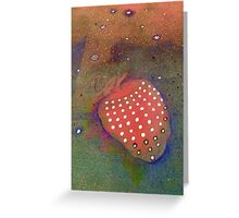 Strawberry fields forever.  Greeting Card