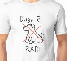 Dogs Are Bad Unisex T-Shirt