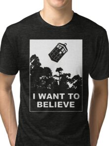 I Want To Believe In Tardis Tri-blend T-Shirt