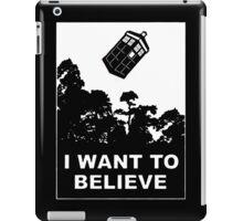 I Want To Believe In Tardis iPad Case/Skin