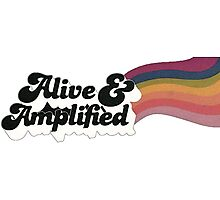 Alive & Amplified Photographic Print