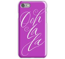 Ooh La La  - Flowing Elegant Brush Lettering  - Calligraphy - Magenta  iPhone Case/Skin