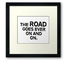 The road goes ever on and on Framed Print