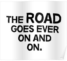 The road goes ever on and on Poster