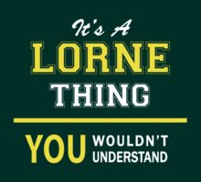 It's A LORNE thing, you wouldn't understand !! by satro