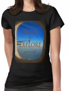 Travel & Explore Yourself Womens Fitted T-Shirt