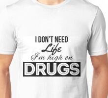 High on drugs Unisex T-Shirt