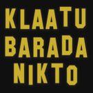 Klaatu Barada Nikto by Greenbaby