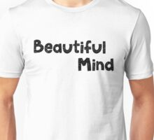 Beautiful Mind Unisex T-Shirt