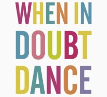 When In Doubt Dance! Kids Tee