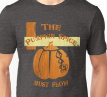 The Pumpkin Spice Must Flow Unisex T-Shirt