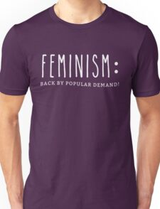 Feminism: Back By Popular Demand- White Text Unisex T-Shirt