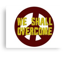 we shall overcome hippie hippies jimi hendrix bob dylan jim morrison joan baez janis joplin song lyrics peace sign love t-shirts Canvas Print