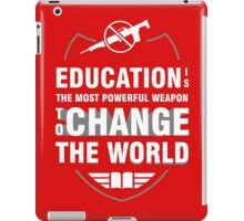 Education Most Powerful Weapon iPad Case/Skin