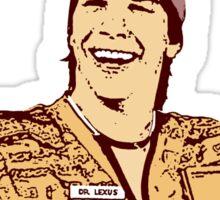 DON'T WORRY SCRO!  Dr. Lexus Fan IDIOCRACY DOCTOR Sticker