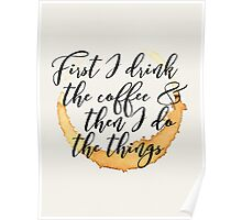 First I Drink the Coffee Poster