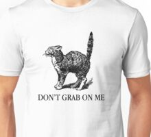 Don't Grab on Me Unisex T-Shirt