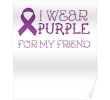I wear pink for my friend - Lupus Awareness T Shirt Poster