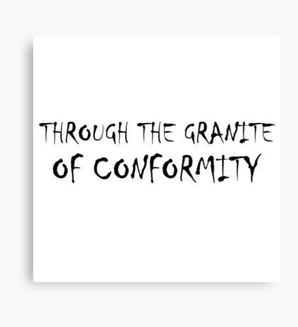 Protest Quote - Through The Granite Of Conformity Canvas Print