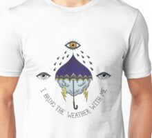 I Bring the Weather with Me Unisex T-Shirt