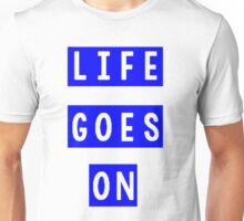 Life Goes On - Blue Unisex T-Shirt