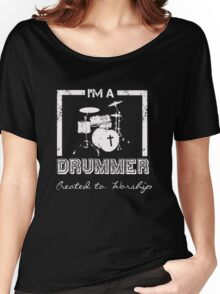 I'm a Drummer Created to Worship - Christian Musician T Shirt Women's Relaxed Fit T-Shirt