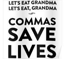 Let's eat grandma. Let's eat, grandma. Commas save lives Poster