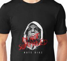 I'm Not Surprised - Nate Diaz T-Shirt Unisex T-Shirt