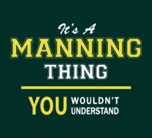 It's A MANNING thing, you wouldn't understand !! by satro
