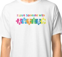 q I love someone with Autism - Awareness T Shirt Classic T-Shirt