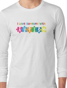 q I love someone with Autism - Awareness T Shirt Long Sleeve T-Shirt