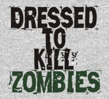 Dressed to kill Zombies by Boogiemonst