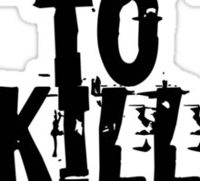 Dressed to kill Zombies Sticker