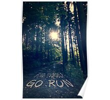 Find Yourself Go Run No. 6 - Forest with Sun Flare Poster