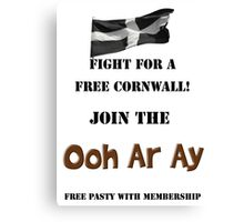 Fight for a Free Cornwall! Join the Ooh Ar Ay! Canvas Print